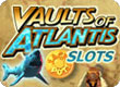 Vaults of Atlantis Slots