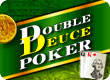 Double Deuce Poker